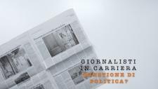 Giornalisti in carriera: questione di politica?